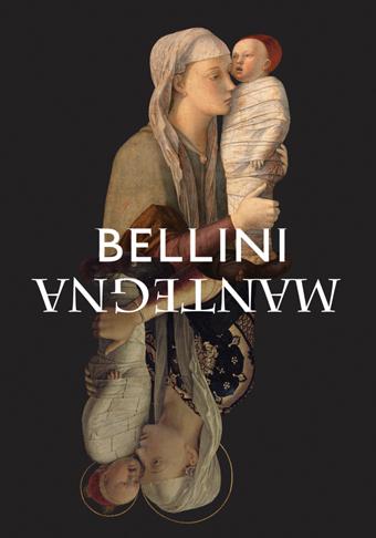 BELLINI / MANTEGNA. Two Masterpieces Compared