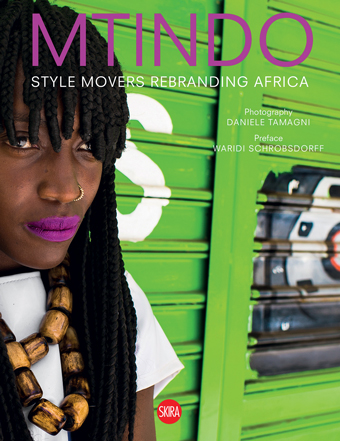 Book cover: Mtindo. Style Movers Rebranding Africa