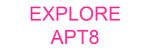 Explore APT8