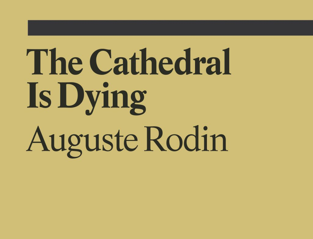 The Cathedral Is Dying - Auguste Rodin